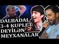 3-4 KUPLET Dalbadal Deyilen MEYXANALAR v...