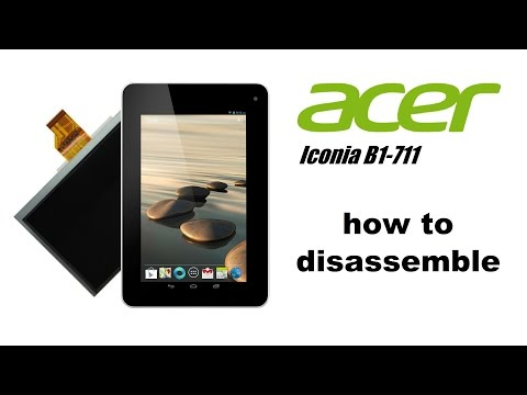 Acer Iconia B1-710, B1-711 - How to Disassemble, LCD Display, Battery, Touchscreen with Frame