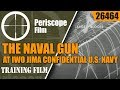 THE NAVAL GUN AT IWO JIMA   CONFIDENTIAL...