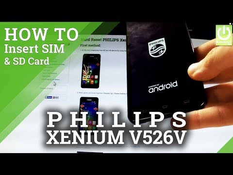 PHILIPS Xenium V526 INSERT SIM and SD CARD / SET UP PROCESS