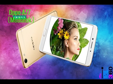 Oppo A77 Mediatek, Oppo A77 (2017) Specifications and Features