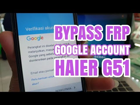 Tutorial Bypass FRP Goole Account Haier G51 Tanpa PC Android 7 Nougat