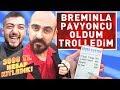 BREMINLA PAVYONCU OLDUM TROLLEDİM ! (30...