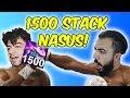 1500 STACK NASUS!! BASEDE TEK ATTIK!! 30...