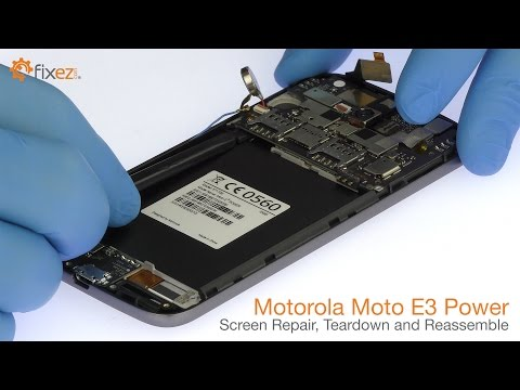 Motorola Moto E3 Power Screen Repair, Teardown and Reassemble - Fixez.com