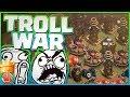 TROLL WAR!! 150 WALLBREAKERS EN MEER!! -...