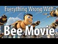 Everything Wrong With Bee Movie In 15 Mi...
