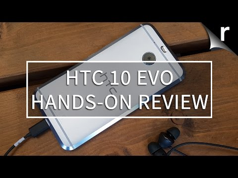 HTC 10 Evo Hands-on Review