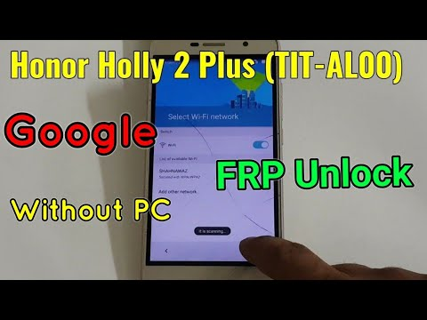 Huawei Honor Holly 2 Plus (TIT-AL00) FRP Unlock or Google Account Bypass Easy Trick Without PC