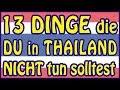 13 Dinge die du in Thailand nicht tun so...