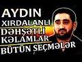AYDIN XIRDALANLI | SOZ Ustadinin DEHSET ...
