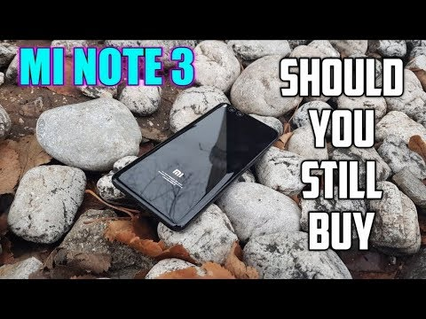 Xiaomi Mi Note 3 in 2019? Should you still buy it? Review