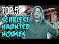 Top 5 Scariest Haunted Houses of All Tim...