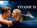 Titanic 2: Jack is Back Trailer (EXTENDE...