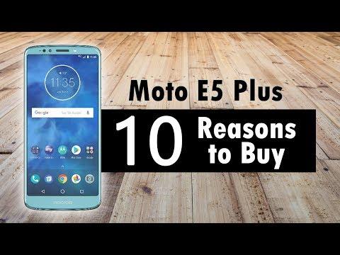 10 Reasons to Buy the Moto E5 Plus