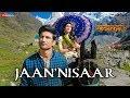 Kedarnath  Jaan 'Nisaar   Arijit Singh...